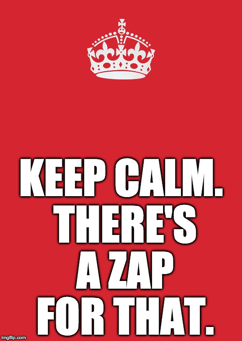 Stay Calm. There's a zap for that